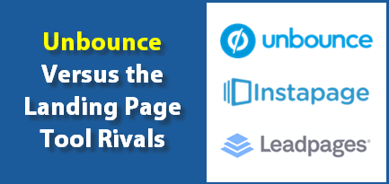 Unbounce versus Instapage and Leadpages